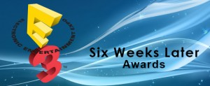 Best of E3 2013: Six Weeks Later Awards