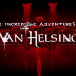 The Incredible Adventures of Van Helsing III: A Review