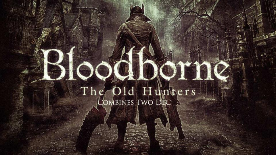 Bloodborne (Old Hunters Edition)
